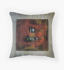 In Only Throw Pillow