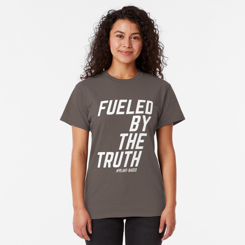 Game Changer Fueled by the Truth plant-based Classic T-Shirt