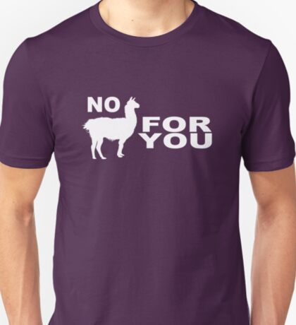 No Llama For You T-Shirt