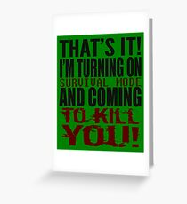 Survival Mode Greeting Card