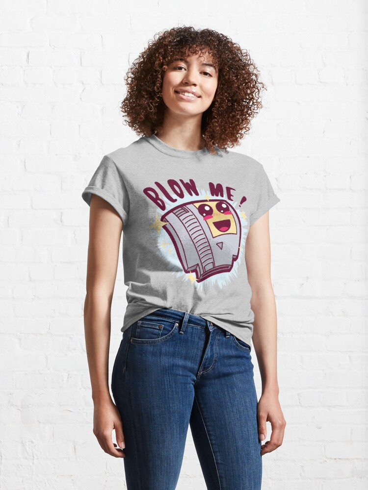 Alternate view of Blow Me ! Classic T-Shirt