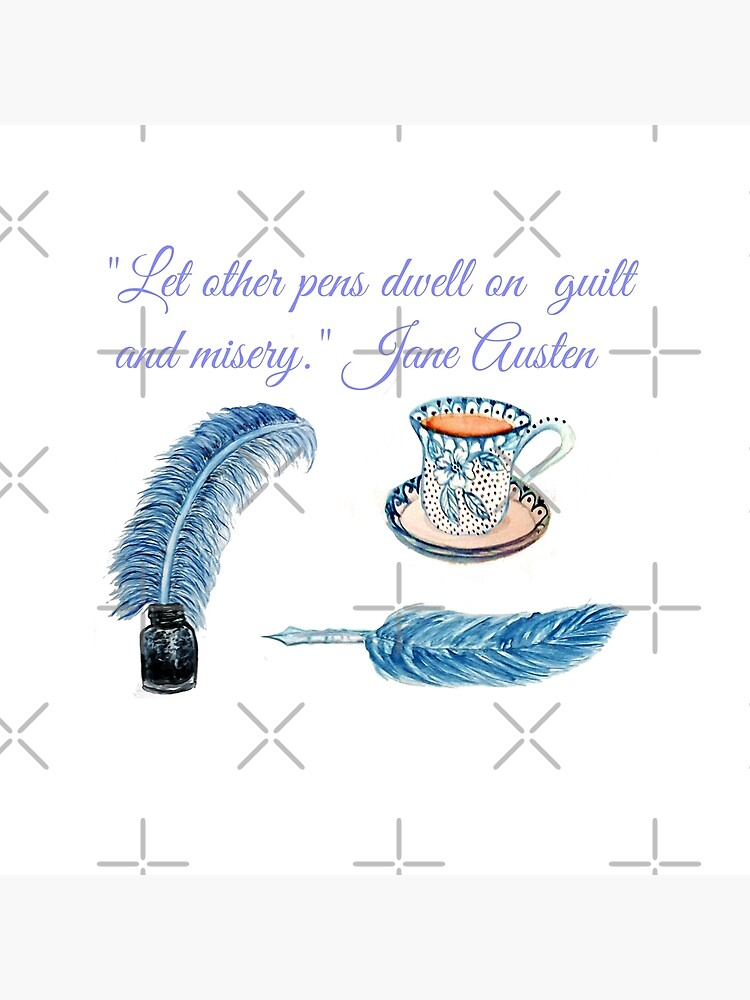 """Jane Austen Quote """"Let other pens dwell on misery & guilt"""" by MagentaRose"""