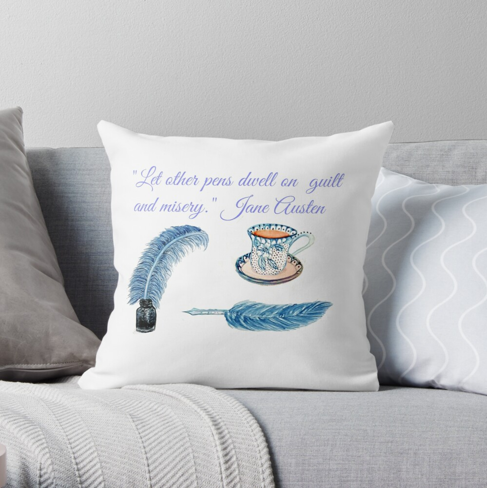 """Jane Austen Quote """"Let other pens dwell on misery & guilt"""" Throw Pillow"""