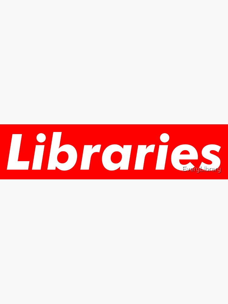 Libraries are Supreme by EveryLibrary