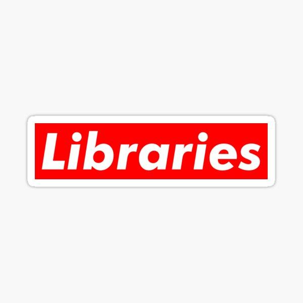 Libraries are Supreme Sticker