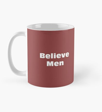 Believe Men Mug