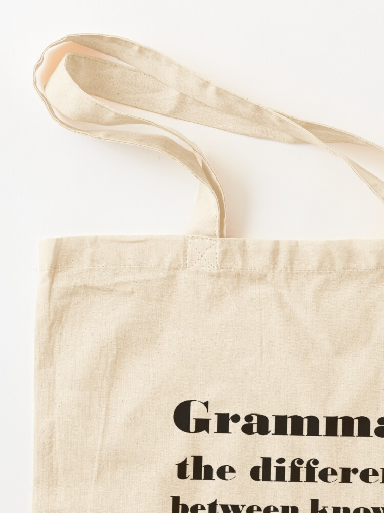 Alternate view of Grammar: The Difference Between Your and You're Tote Bag