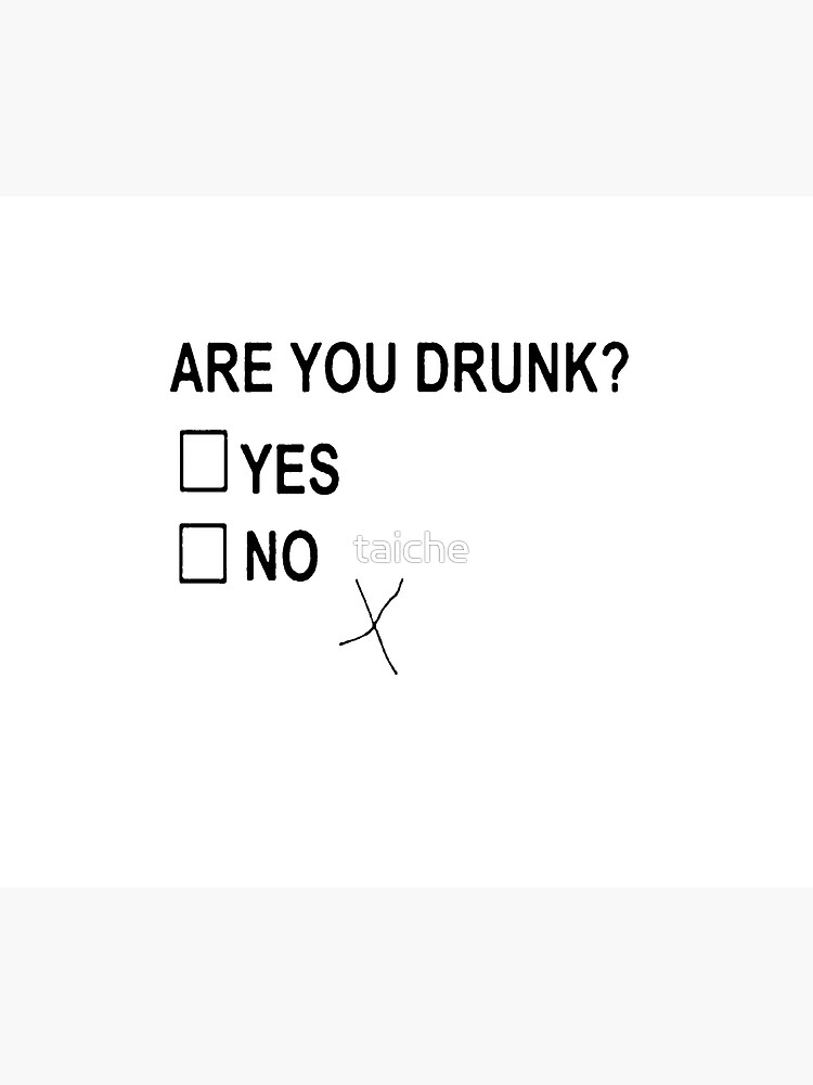 Are You Drunk by taiche