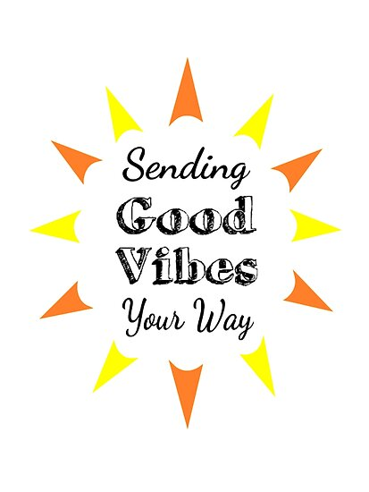 sending good vibes your way posters by coolfuntees redbubble
