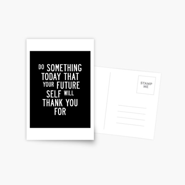 Do Something Today That Your Future Self Will Thank You For Postcard