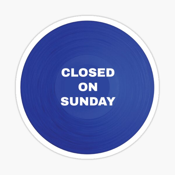 CLOSED ON SUNDAY, by Kanye West Glossy Sticker