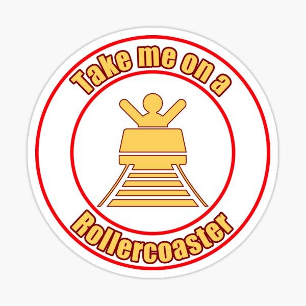 Take me on a Rollercoaster Sticker