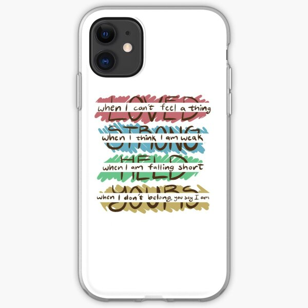 You Say - Loved, Strong, Held, Yours - Lyrics iPhone Soft Case