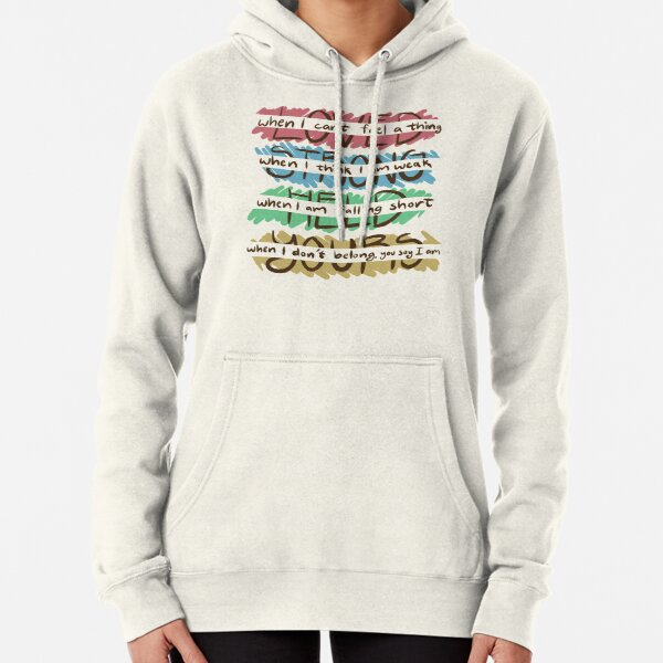 You Say - Loved, Strong, Held, Yours - Lyrics Pullover Hoodie