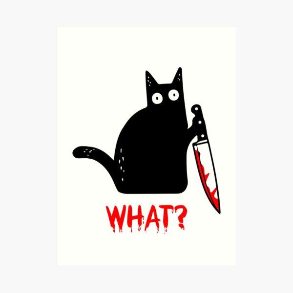 Funny Murderous Black Cat Holding Knife Costume - Cat WHAT? Art Print