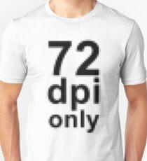 72 dpi Unisex T-Shirt