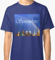 9/11 Rainbow - Somewhere Classic T-Shirt