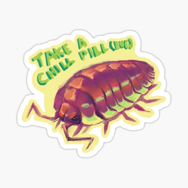 Take a Chill Pill (bug) Sticker