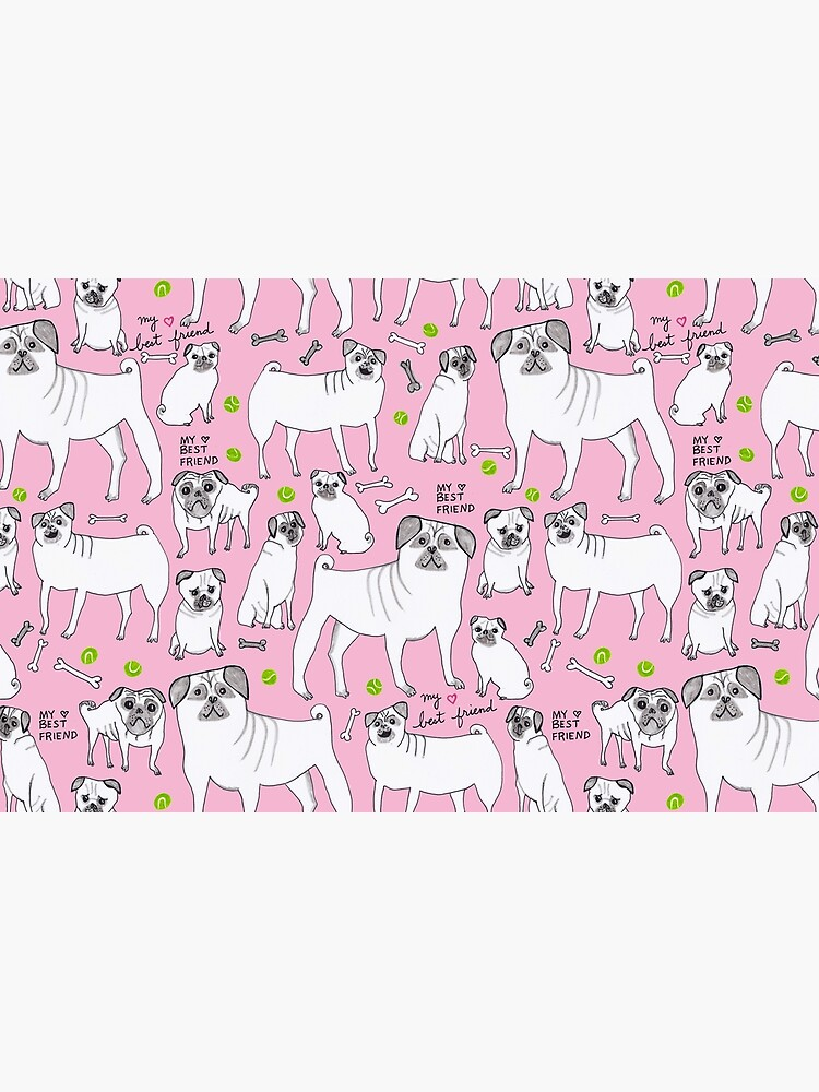 Funny Pugs - My Best Friend - Pink  by shoshannahscrib