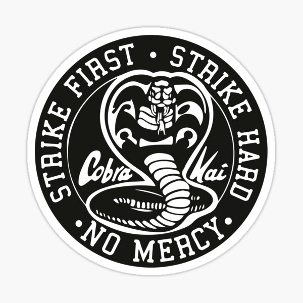 Cobra Kai - Strike First. Strike Hard. No Mercy. Sticker