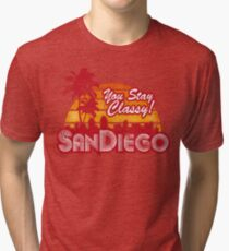 You Stay Classy! San Diego (Worn look) Tri-blend T-Shirt