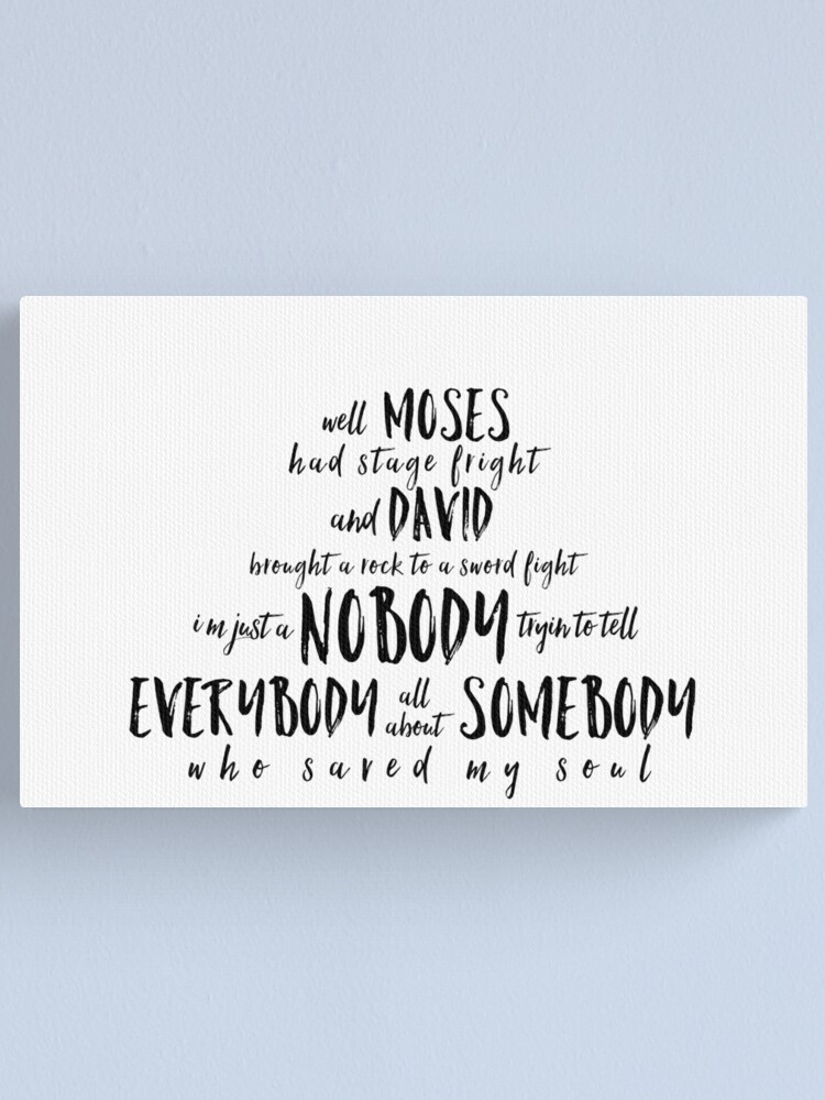 I M Just A Nobody Canvas Print By Artworkbysarahn Redbubble Chords ratings, diagrams and lyrics. redbubble