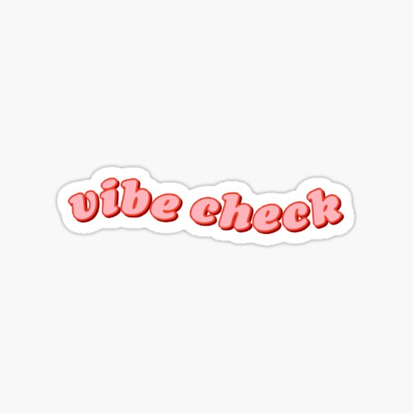 Vibe Check Sticker