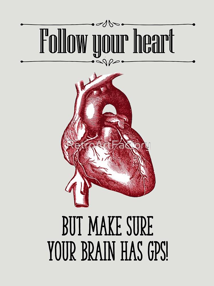 Follow Your Heart by RetroArtFactory