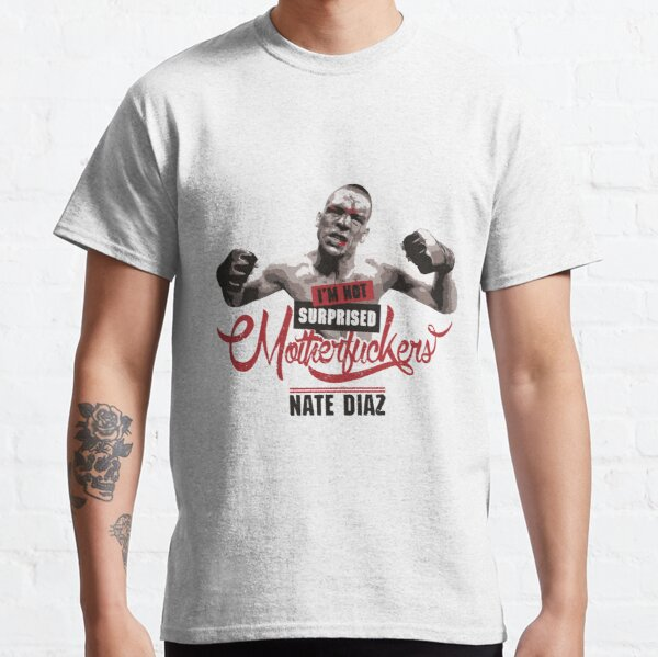 Nate Diaz I'm Not Surprised Classic T-Shirt