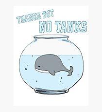 Thanks But No Tanks Photographic Print