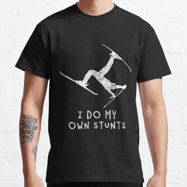 I Do My Own Stunts Classic T-Shirt
