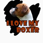 I Love My Boxer 2 by Vanessa Barklay
