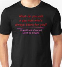 BIGOT:  GAY FRIEND T-Shirt