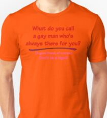 BIGOT:  GAY FRIEND Unisex T-Shirt