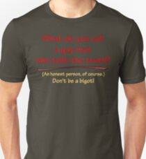 BIGOT:  GAY HONEST T-Shirt