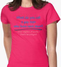 BIGOT:  GAY NEIGHBOR Womens Fitted T-Shirt