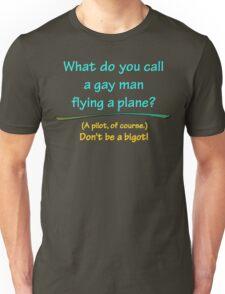 BIGOT:  GAY PILOT Unisex T-Shirt