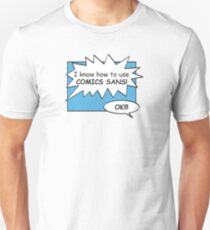 I Know How to use Comics Sans 01 T-Shirt