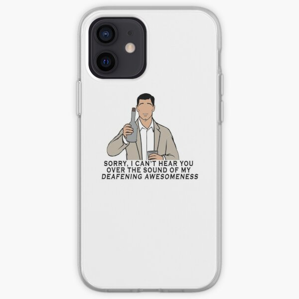 Archer - Sorry can't hear you over the sound of my deafening awesomeness iPhone Soft Case