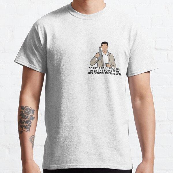Archer - Tut mir leid, dass ich Sie wegen des Geräusches meiner ohrenbetäubenden Ehrfurchtlosigkeit nicht hören kann Classic T-Shirt
