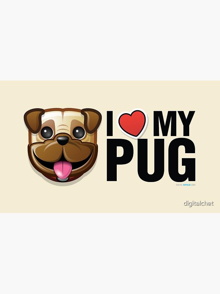 I Love My Pug by digitalchet