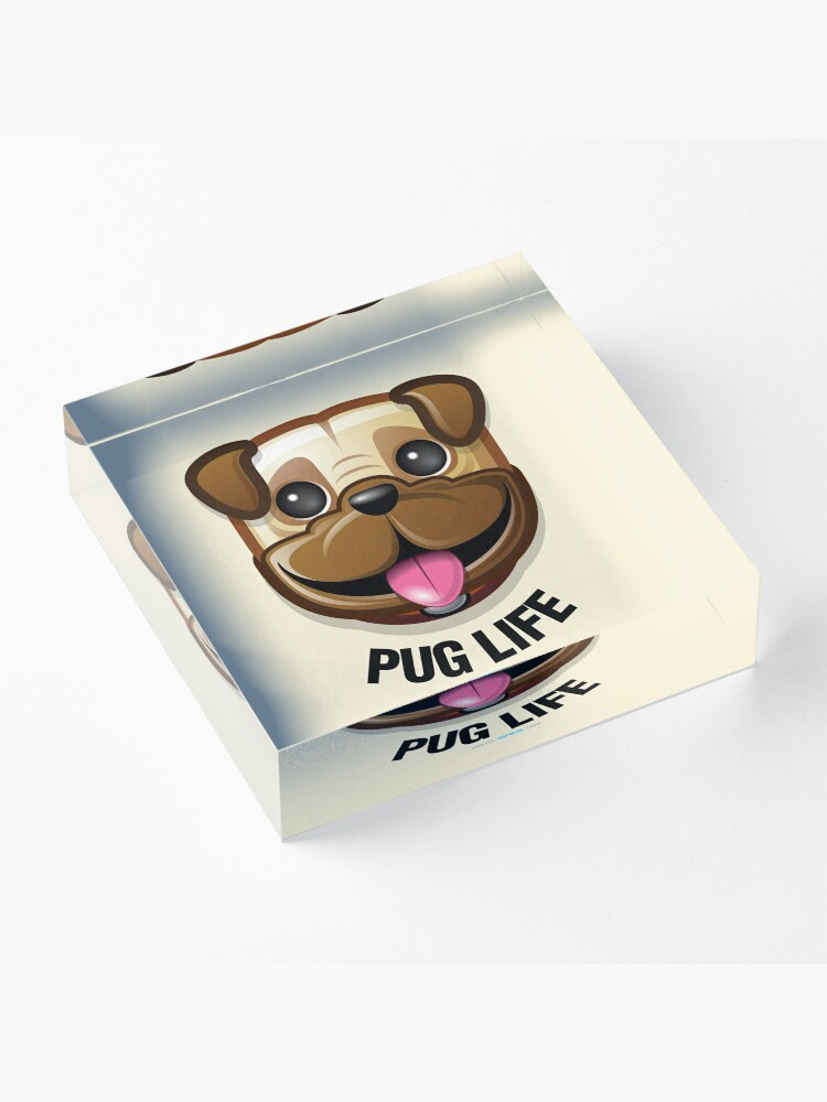 Alternate view of Pug Life Acrylic Block