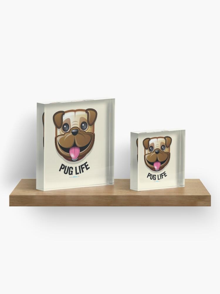 Alternate view of Pug Life Acrylic Block