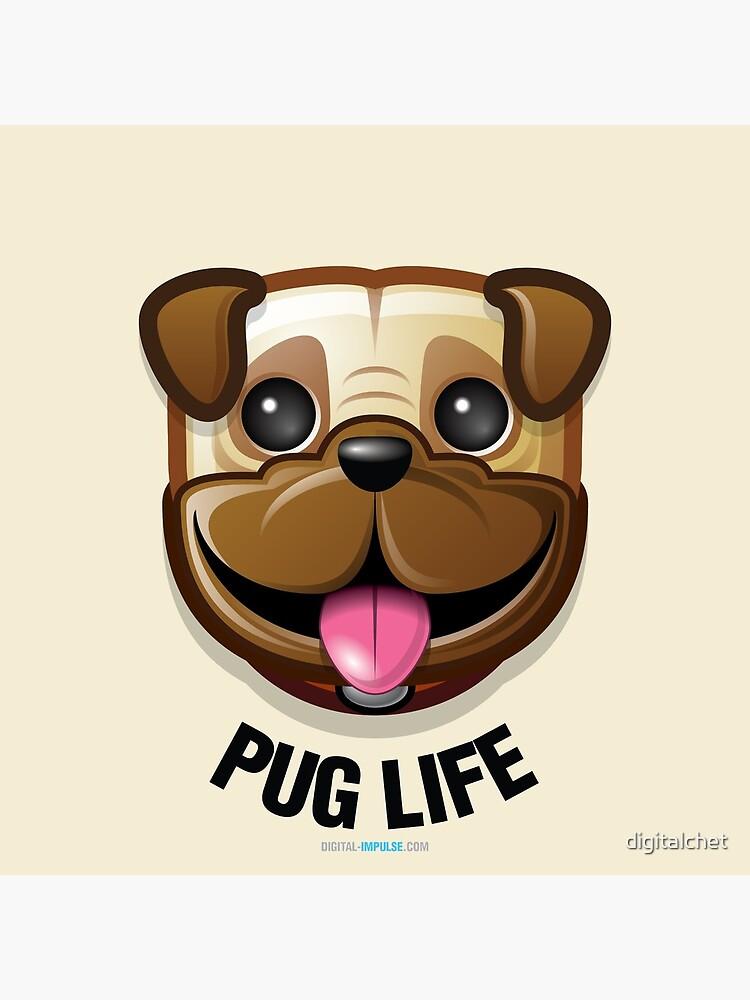 Pug Life by digitalchet