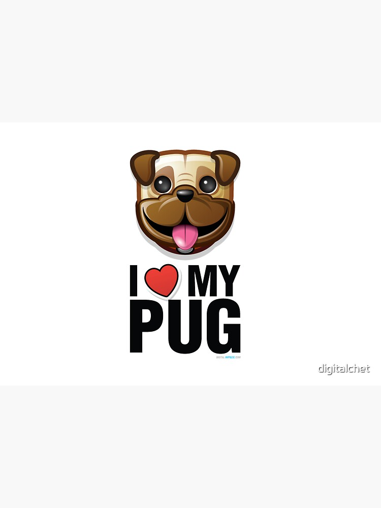 I Love My Pug by digitalchet