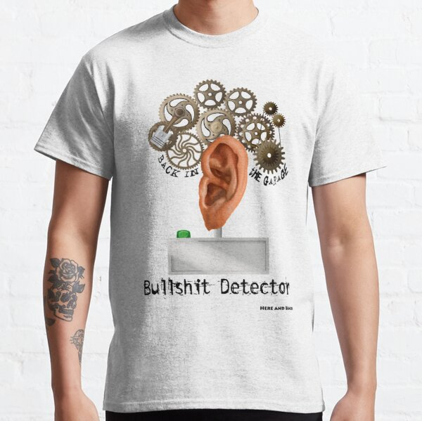 Bullshit Detector Classic T-Shirt