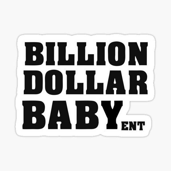Billion Dollar Baby Entertainment Sticker