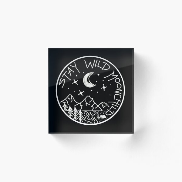 Stay Wild Moonchild  Acrylic Block