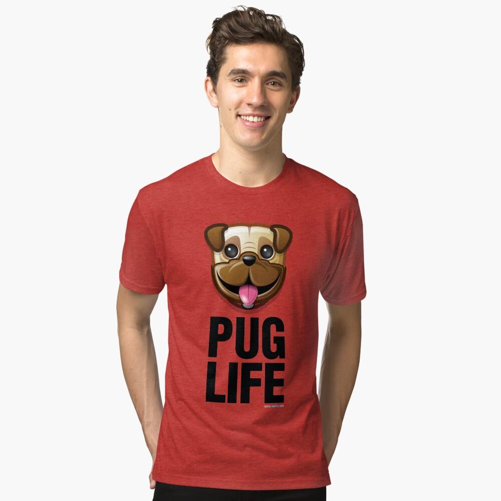 Pug Life Tri-blend T-Shirt