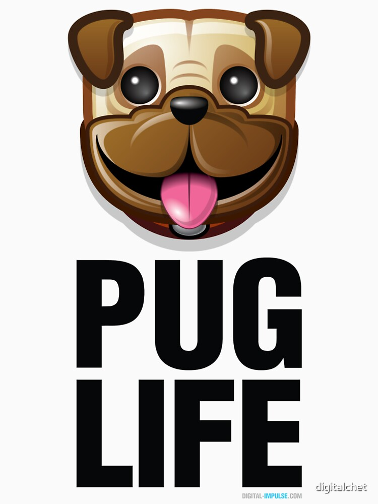 Pug Life by digitalchet